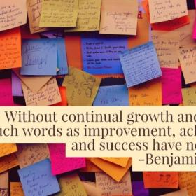 "board of post-it notes and the quote ""Without continual growth and rich words as improvement, achievement and success have no meaning."" -Benjamin Franklin"