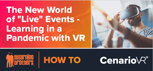 "Elearning Brothers ""How To"" graphic with title ""The New World of ""Live"" Events - Learning in a Pandemic with VR"""